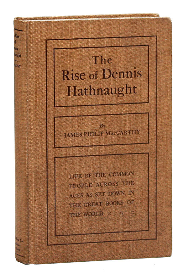 The Rise of Dennis Hathnaught: Life of the Common People Across the Ages as Set Down in the Great...