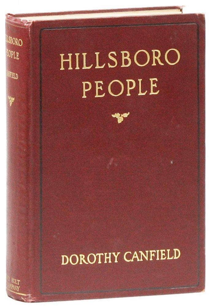 Hillsboro People [...] With occasional Vermont verses by Sarah N. Cleghorn. Dorothy CANFIELD,...