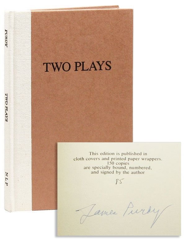 Two Plays [Limited Edition, Signed]. James PURDY