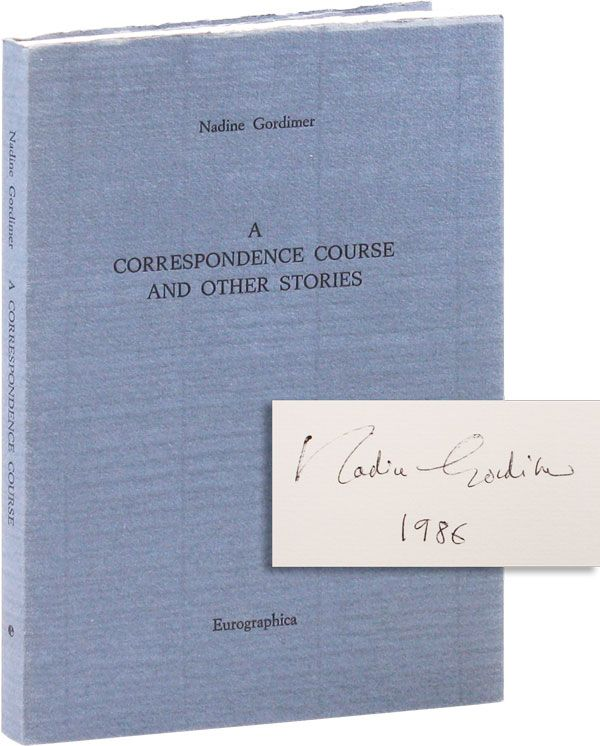 A Correspondence Course and Other Stories [Limited Edition, Signed and Dated]. Nadine GORDIMER.