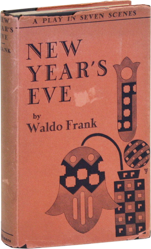 New Year's Eve: A Play. Waldo FRANK
