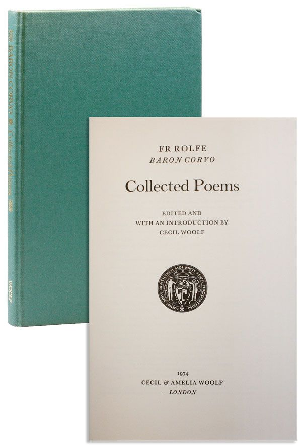 Collected Poems [Limited Edition]. Fr. ROLFE, Baron Corvo, ed. Cecil Woolf, intro.
