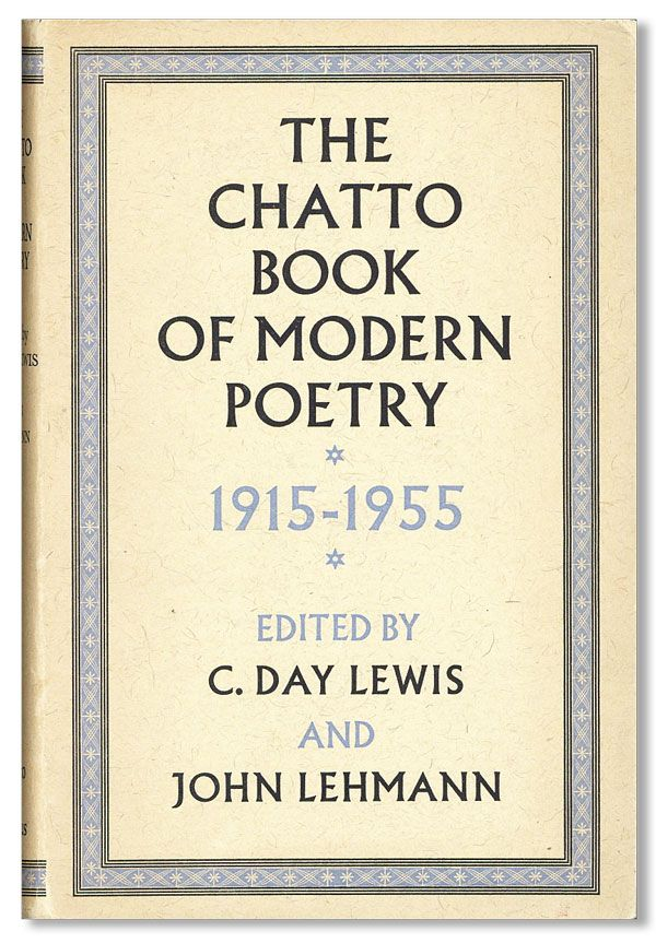 The Chatto Book of Modern Poetry, 1915-1955. C. DAY LEWIS, eds John Lehmann.