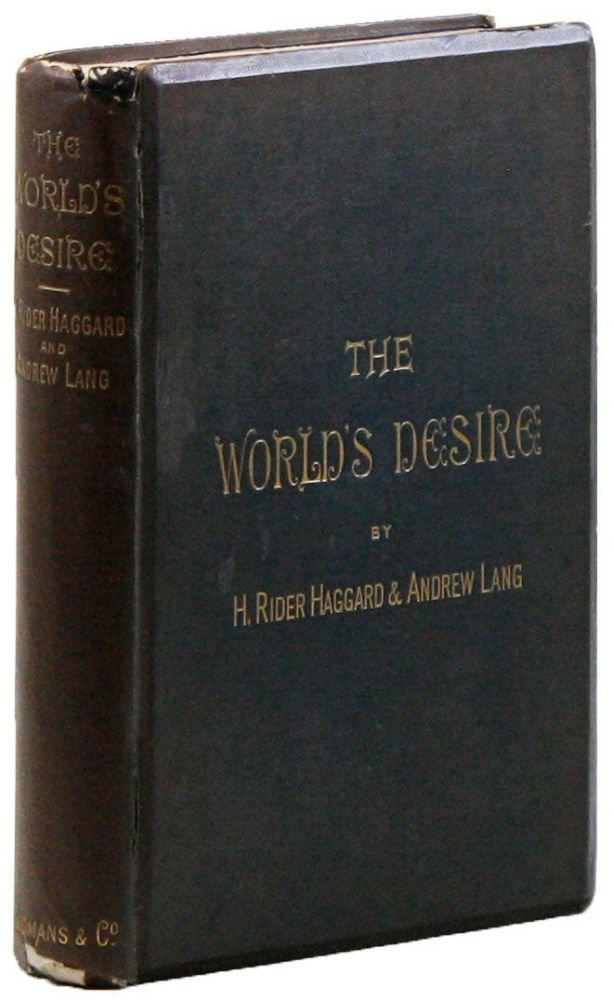 The World's Desire. H. Rider HAGGARD, Andrew Lang.