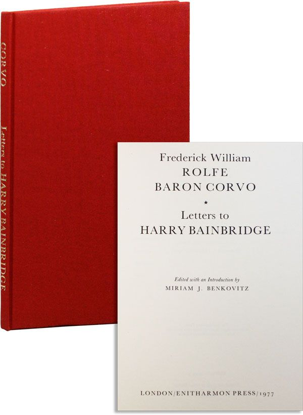 Letters to Harry Bainbridge. Edited with an Introduction by Miriam J. Benkovitz. Frederick...