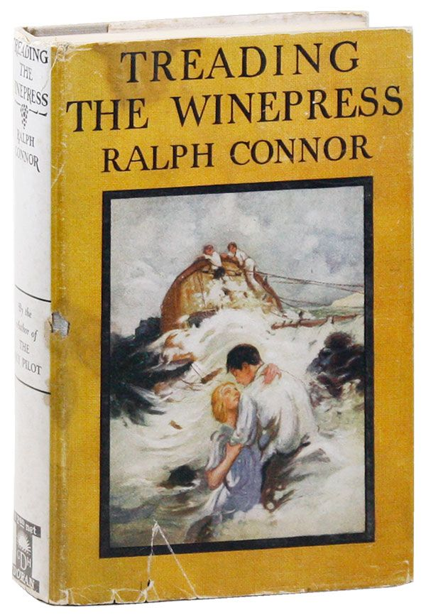 Treading the Winepress. Ralph CONNOR