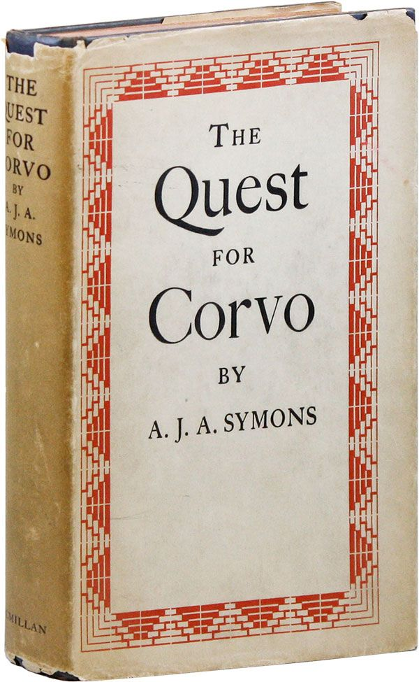 The Quest for Corvo: An Experiment in Biography. A. J. A. SYMONS.
