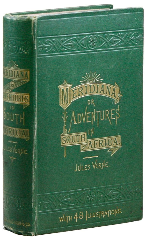 Meridiana: The Adventures of Three Englishmen and Three Russians in South Africa. Jules VERNE.