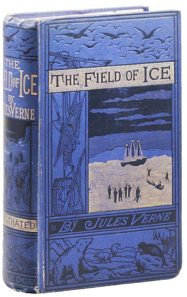 The Field of Ice. Jules VERNE, illus Édouard Riou.