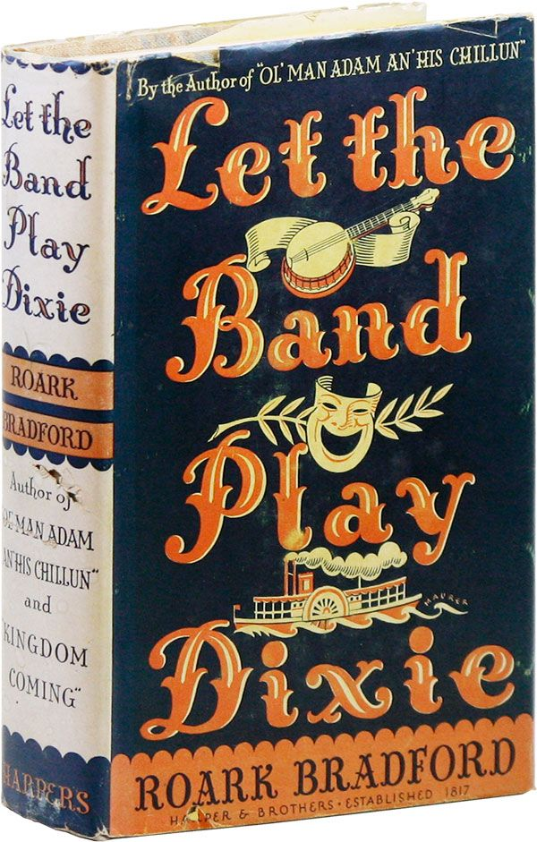 Let the Band Play Dixie and Other Stories. Roark BRADFORD.