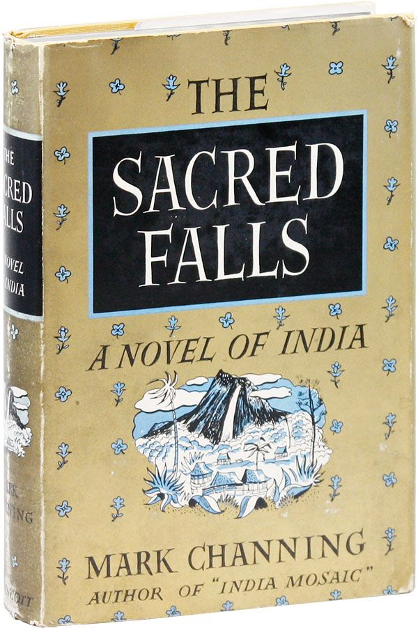 The Sacred Falls: A Novel of India. Mark CHANNING.