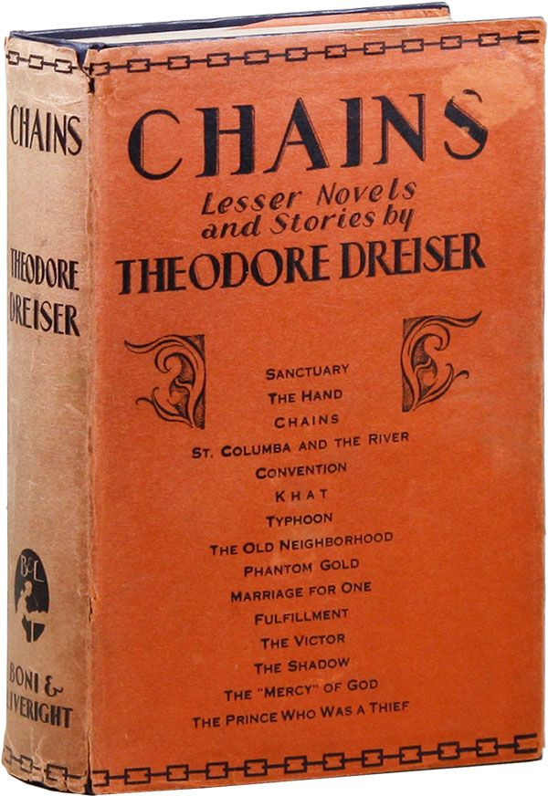 Chains: Lesser Novels and Stories. Theodore DREISER.