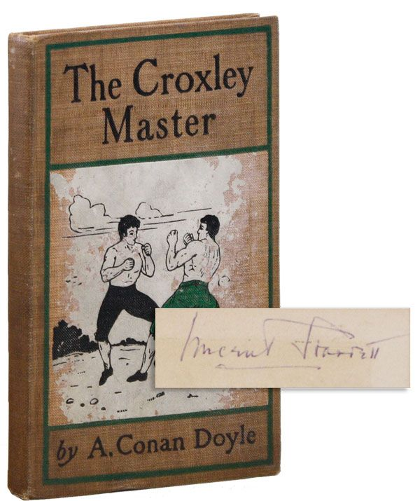 The Croxley Master: A Great Tale of the Prize Ring [Vincent Starrett's copy]. A. Conan DOYLE.