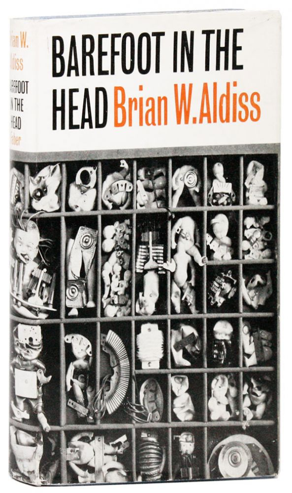 Barefoot in the Head: A European Fantasia. Brian W. ALDISS
