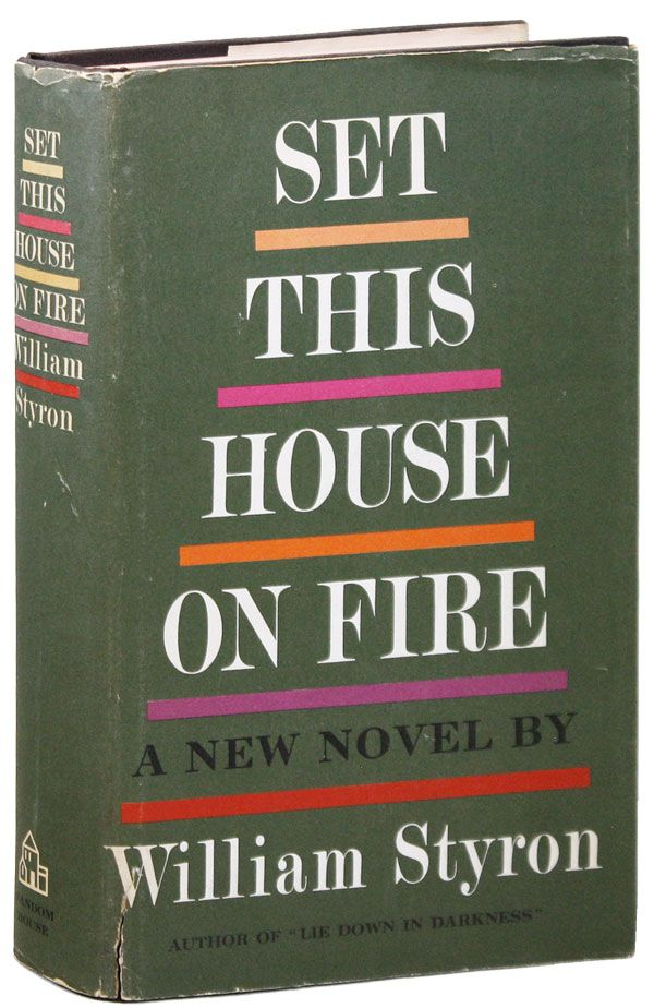 Set This House on Fire [Signed Bookplate Laid in]. William STYRON.