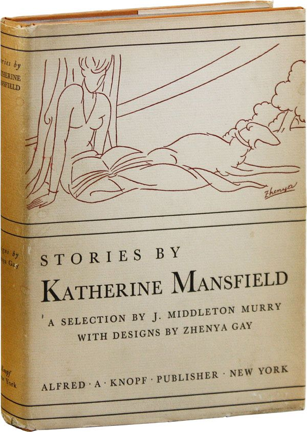 Stories by Katherine Mansfield. Katherine MANSFIELD, ed. J. Middleton Murray, Zhenya Gay
