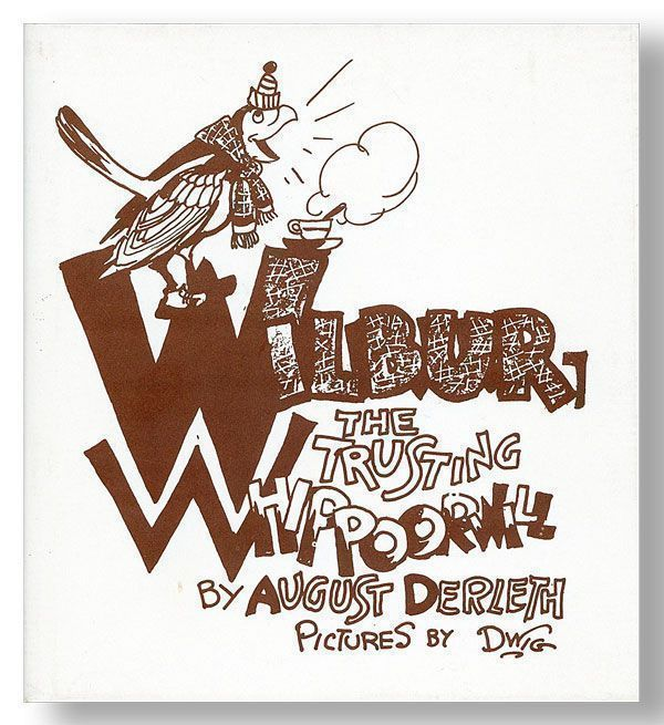 Wilbur, The Trusting Whippoorwill. August DWI DERLETH, poems, illustrations, Clare Victor GINS