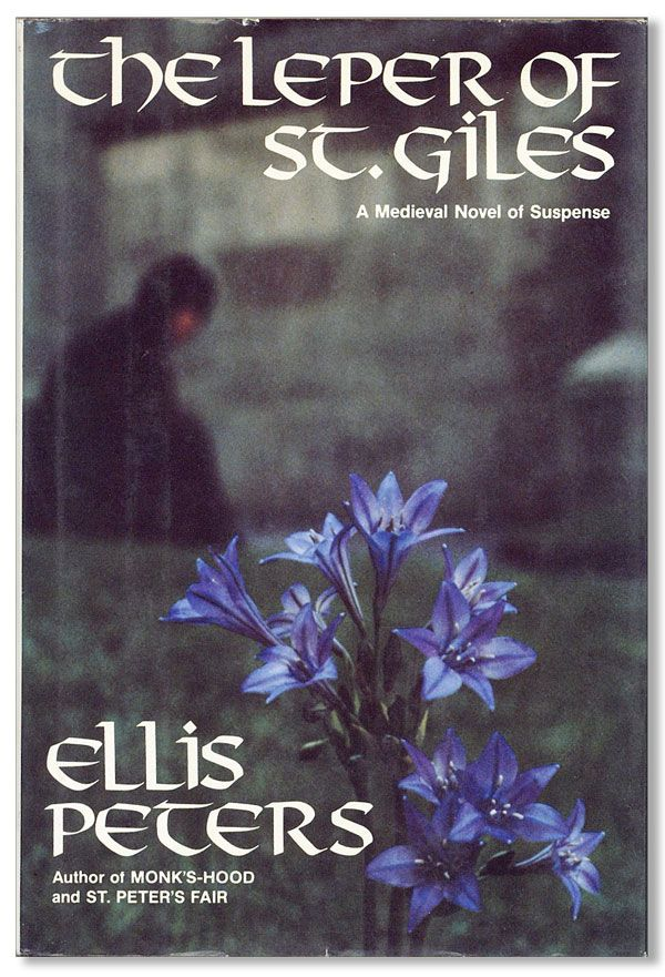 The Leper of St. Giles: The Fifth Chronicle of Brother Cadfael. Ellis PETERS