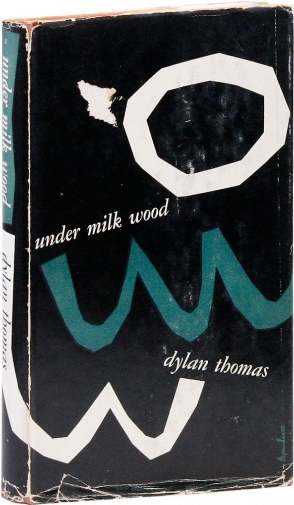 Under Milk Wood: A Play for Voices. Dylan THOMAS.