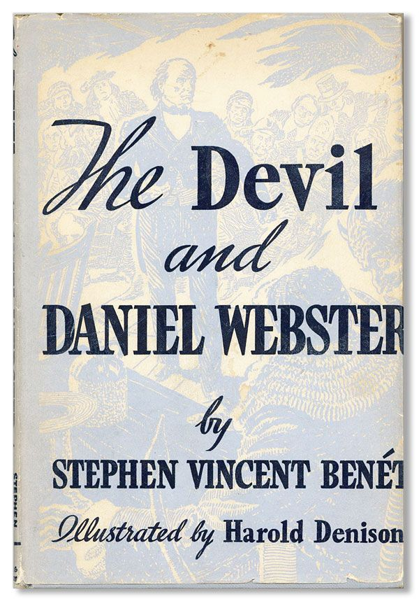 The Devil and Daniel Webster. Stephen Vincent BENÉT, illus Harold Denisen.