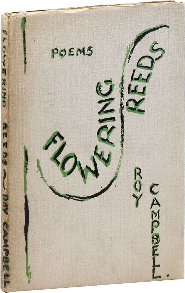 Flowering Reeds: Poems. Roy CAMPBELL.