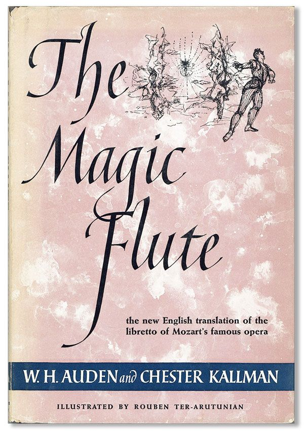 The Magic Flute: an Opera in Two Acts. Music by W.A. Mozart; English version after the Libretto...