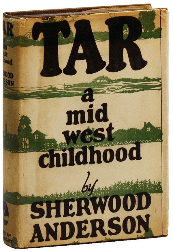 Tar: A Midwest Childhood. Sherwood ANDERSON.