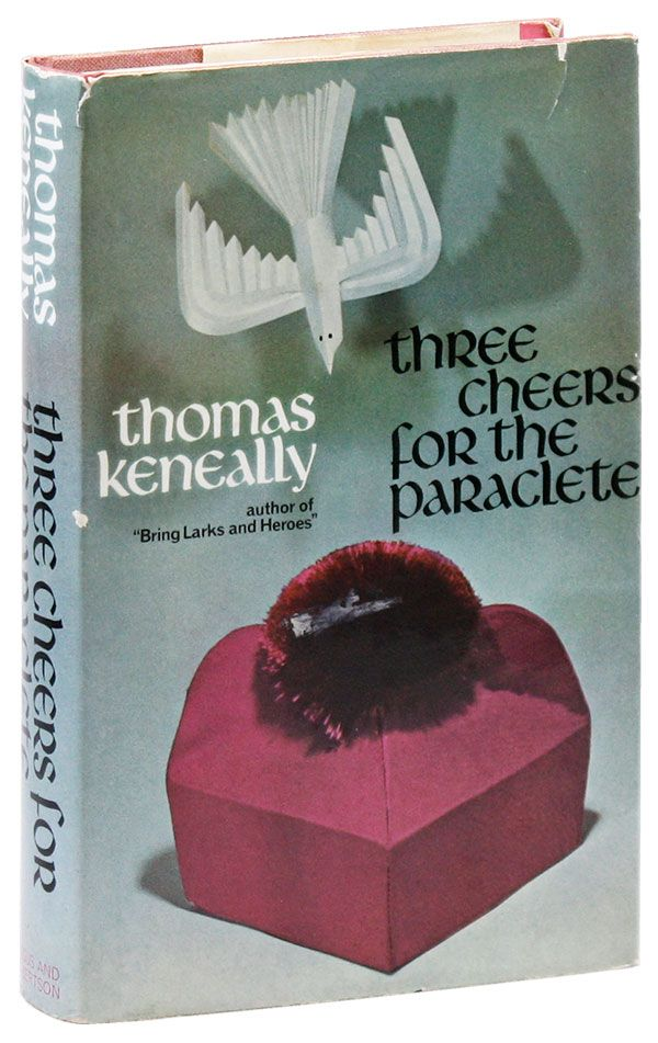 Three Cheers for the Paraclete [Signed Bookplate Laid in]. Thomas KENEALLY