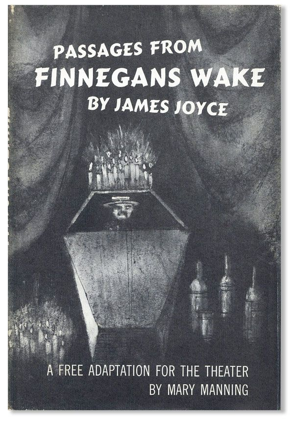 Passages from Finnegans Wake [...] A Free Adaptation for the Theater. James JOYCE, adaptation...