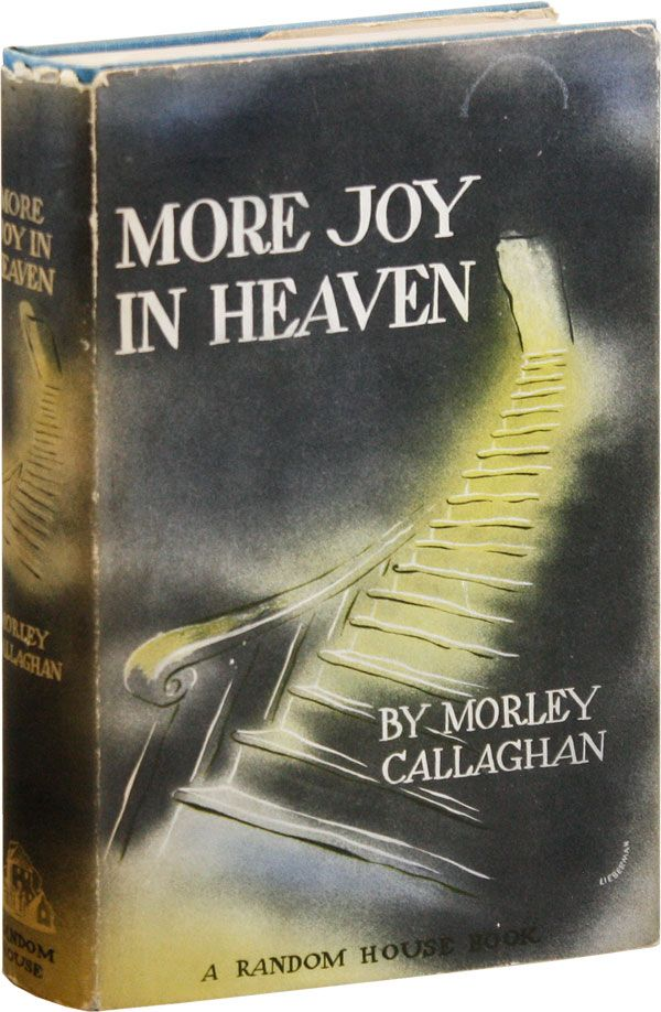 More Joy in Heaven. Morley CALLAGHAN