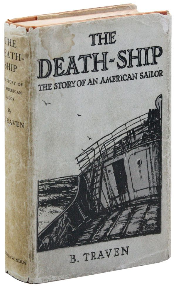 The Death-Ship: The Story of an American Sailor. B. TRAVEN, trans Eric Sutton