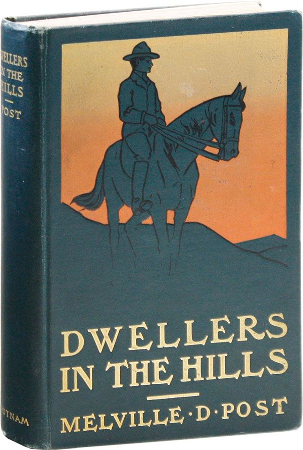 Dwellers in the Hills. Melville Davisson POST.