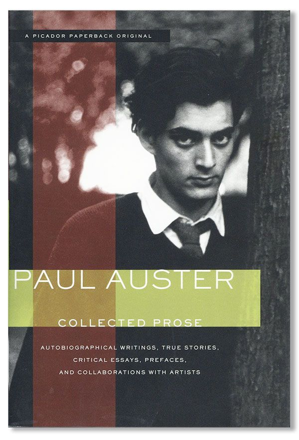Collected Prose: Autobiographical Writings, True Stories, Critical Essays, Prefaces, and...