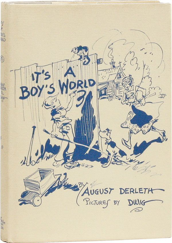 It's A Boy's World. August DWI DERLETH, poems, illustrations, Clare Victor GINS