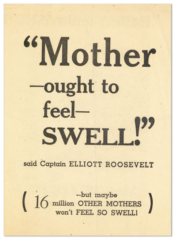 """Mother ought to feel Swell!"" said Captain Elliott Roosevelt [...] but maybe 16 million Other..."