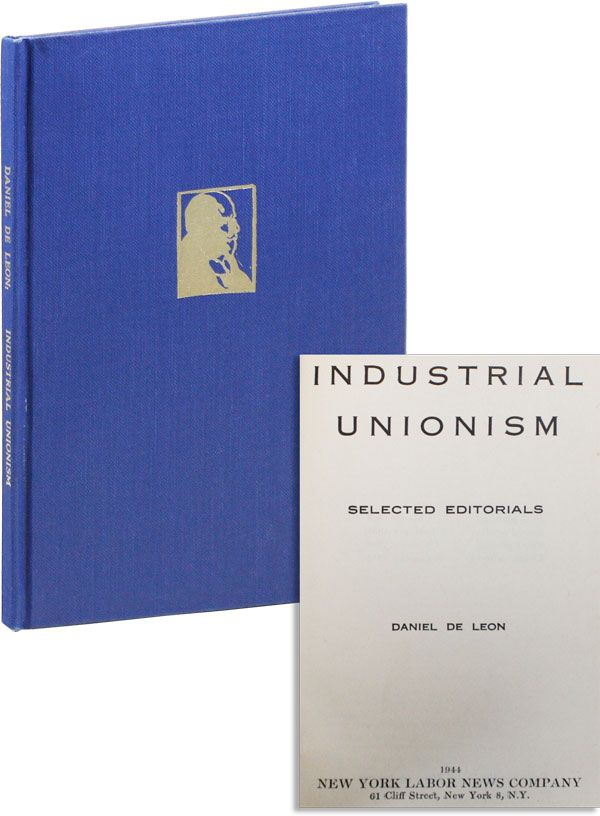 Industrial Unionism: Selected Editorials. Daniel DE LEON