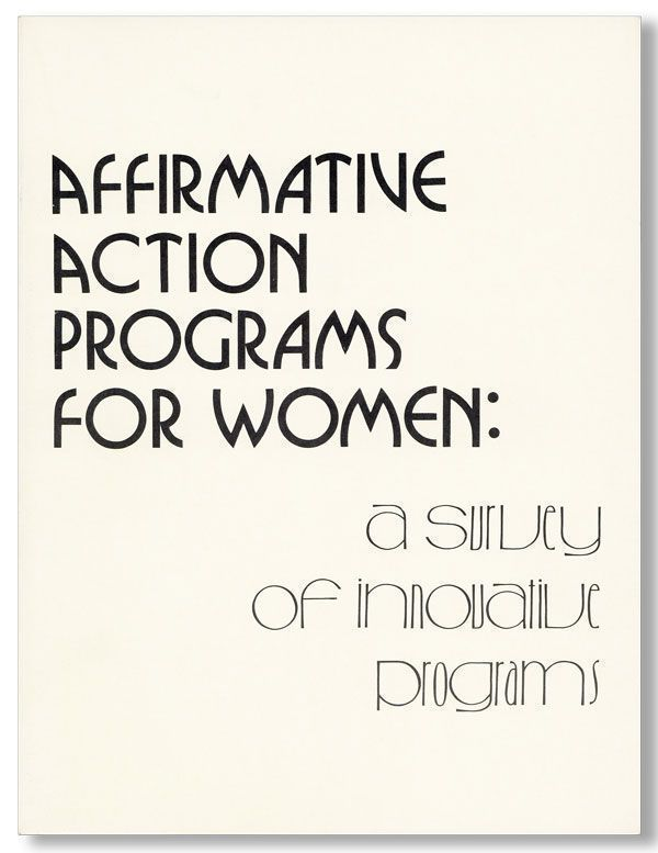 Affirmative Action Programs for Women: A Survey of Innovative Programs. Jerolyn LYLE