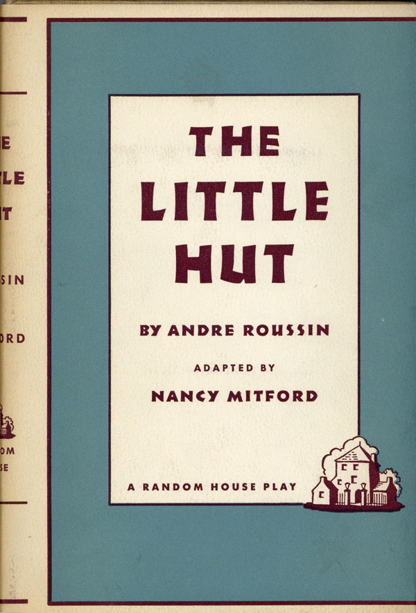 The Little Hut. Andre ROUSSIN, adaptation Nancy Mitford