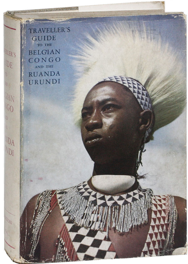Traveller's Guide to the Belgian Congo and Ruanda-Urundi. TOURIST BUREAU FOR THE BELGIAN CONGO