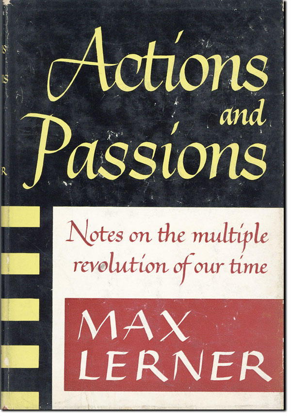 Actions and Passions: Notes on the Multiple Revolution of Our Time. Max LERNER