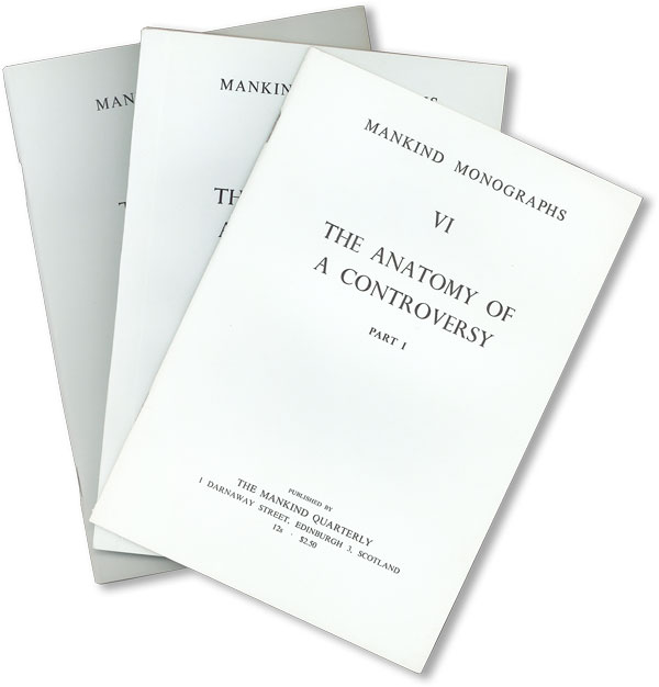 The Anatomy of A Controversy. Parts I, II, III [Issued as Mankind Mongraphs no. VI]