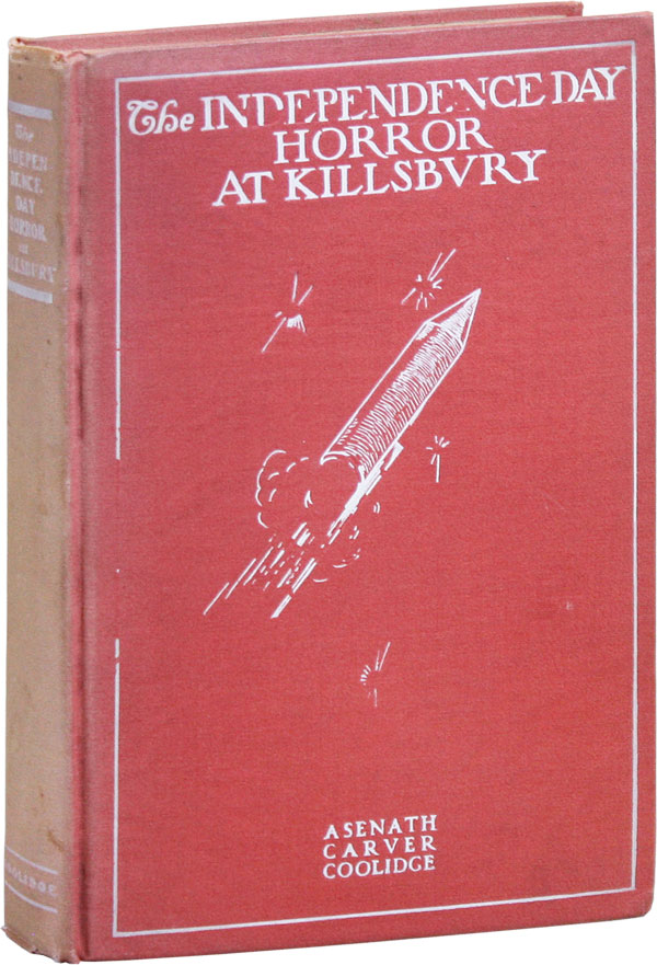 The Independence Day Horror at Killsbury. Asenath Carver COOLIDGE