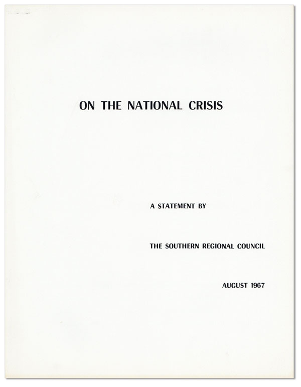 On the National Crisis. A Statement by the Southern Regional Council, August 1967. Southern...