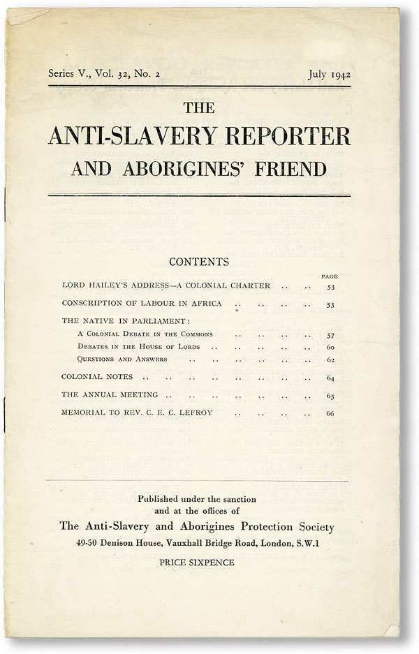 The Anti-Slavery Reporter and Aborigines' Friend. Series V, Vol. 32, no. 2, July, 1942. ANTI-SLAVERY AND ABORIGINES' PROTECTION SOCIETY.