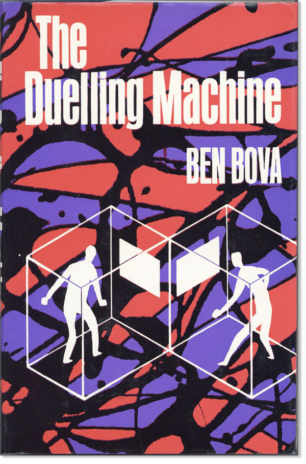 The Duelling Machine. Ben BOVA.