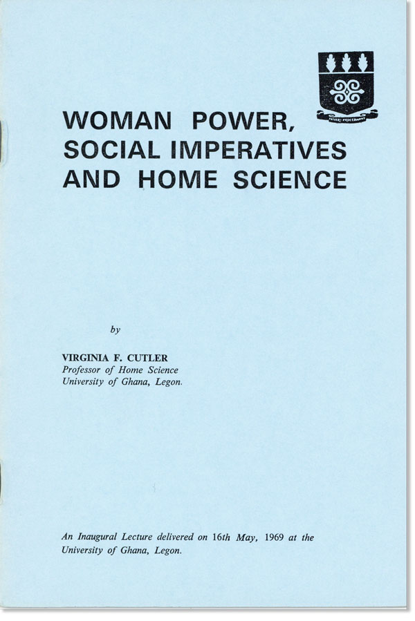 Woman Power, Social Imperatives, and Home Science. Virginia F. CUTLER