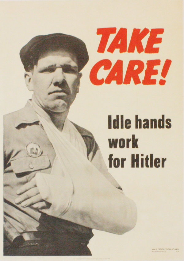 "Poster: ""Take Care! Idle Hands Work For Hitler"" WAR PRODUCTION BOARD"