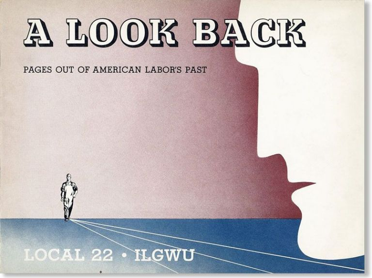 A Look Back: Pages out of American Labor's Past. DRESSMAKERS UNION LOCAL 22.
