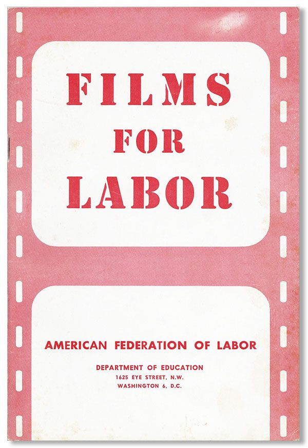 Films for Labor. Department of Education American Federation of Labor.