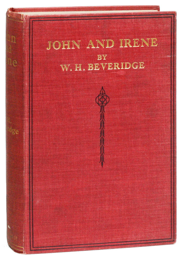 John and Irene: An Anthology of Thoughts on Woman. W. H. BEVERIDGE